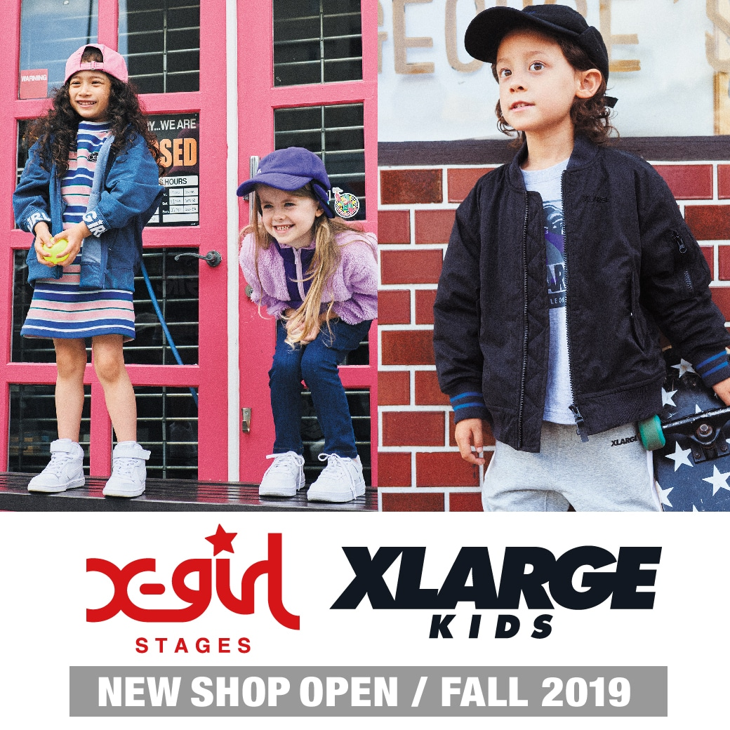 X-girl Stages XLARGE KIDS NEW SHOP OPEN