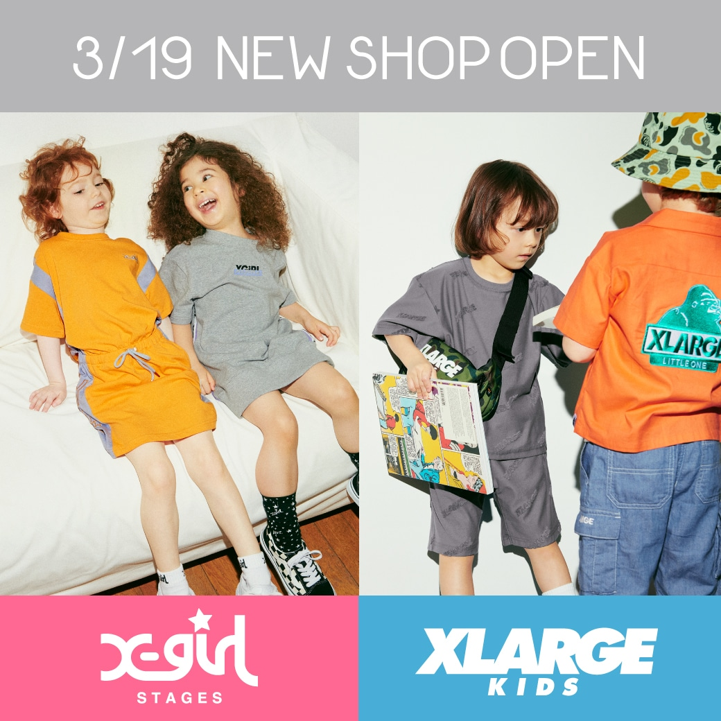 X-girl Stages / XLARGE KIDS NEW SHOP OPEN 東武百貨店 船橋店